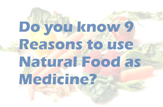 Do you know natural food as medicine?